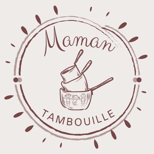 Maman Tambouille !